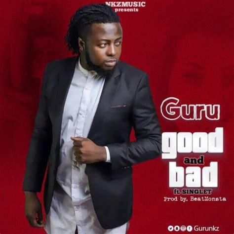 guru good  bad feat singletprod  beatmonsta