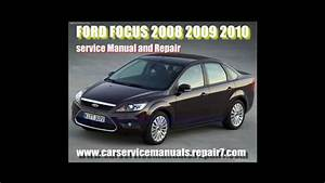 Ford Focus 2008 2009 2010 Service Manual And Workshop