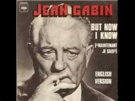 jean gabin youtube chanson jean gabin but now i know 1974 youtube