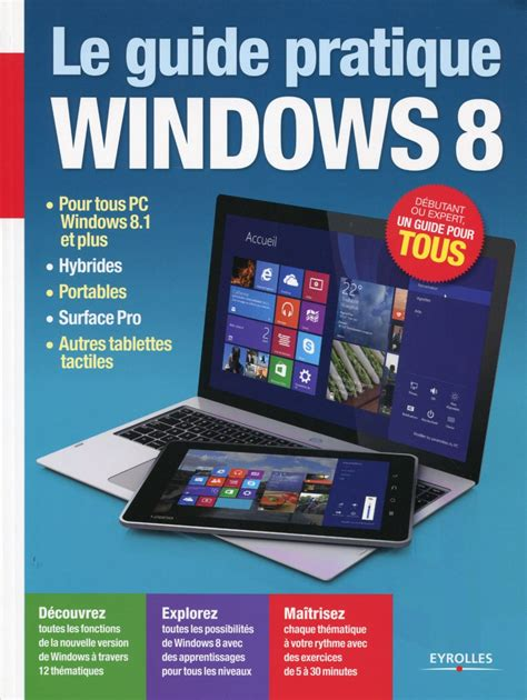 bureau pratique le guide pratique windows 8 telecharger livres bd