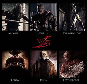 Axeman,Nemesis,PyramidHead VS Freddy,Jason,Leatherface ...