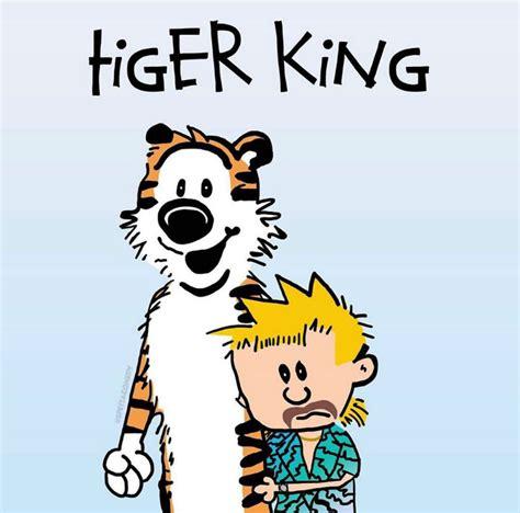 tiger king calvin  hobbes meme shut     money