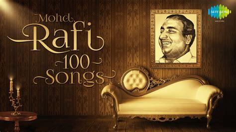 Top 100 Songs Of Mohammed Rafi  मोहम्मद रफ़ी के 100 गाने