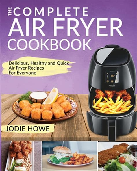 fryer air recipe cookbook delicious complete healthy jodie howe