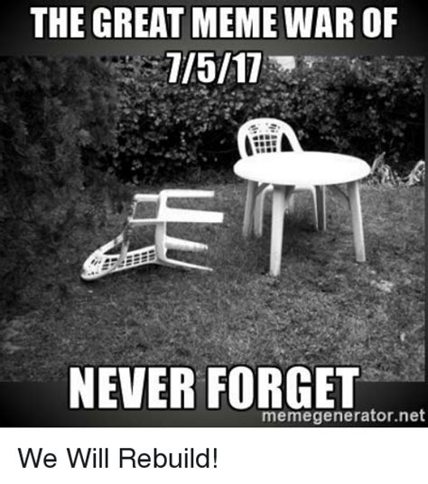 Never Forget Meme - the great meme war of never forget memegeneratornet we will rebuild meme on sizzle