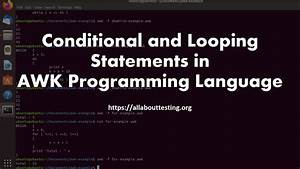 Conditional And Looping Statements In Awk Programming