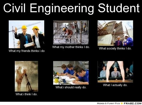 Engineering Student Meme - dfdfdfd 30 most amazing funny civil engineering pictures