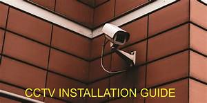 Cctv Installation Guide The Ultimate Checklist