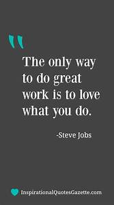The only way to do great work is to love what you do ...
