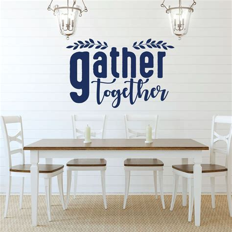 As a dining room is very important too to be well embellished when sticking with your household, buddies. Gather Together Quote Lettering Dining Room Vinyl Decor Wall Decal - CustomVinylDecor.com