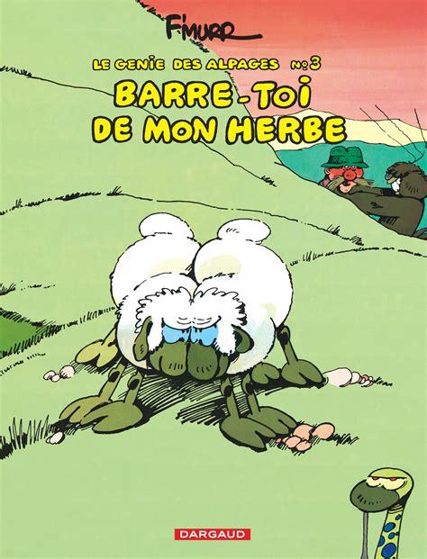 g 233 nie des alpages le tome 3 barre toi de mon herbe bd 201 ditions dargaud