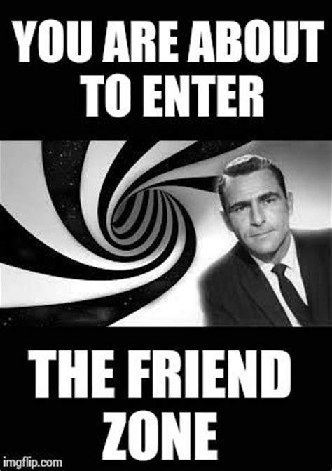 Twilight Zone Memes - friend zone twilight zone meme google search lolz pinterest friend zone meme and memes