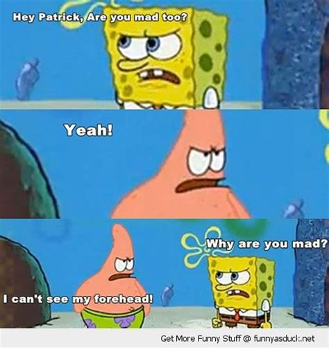 Super Mad Meme - 13 best images about spongebob on pinterest funny picture quotes patrick o brian and funny