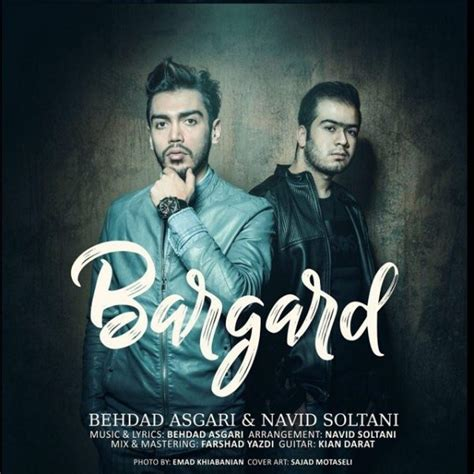 Navid Yazdi by Behdad Asgari Navid Soltani Bargard Mp3 Navahang