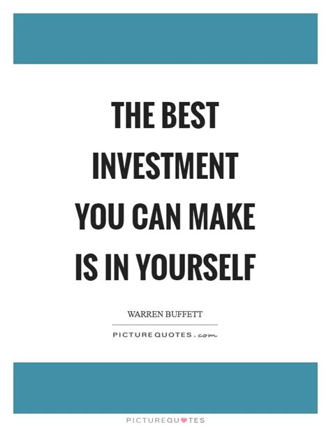 Make The Best Of Quotes Best Investment Quotes Sayings Best Investment Picture