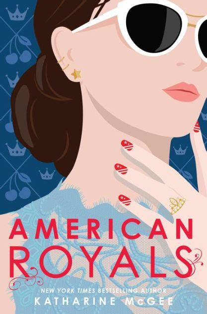 american royals  katharine mcgee hardcover barnes