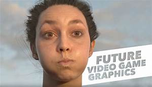 FUTURE OF VIDEO GAME GRAPHICS LOOKS INSANE - YouTube