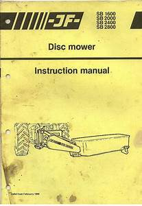 Jf Disc Mower Sb1600 Sb2000 Sb2400 Sb2800 Operators Manual