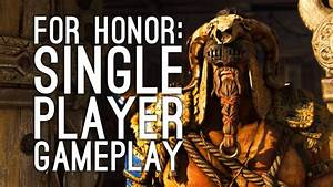 For Honor Campaign Gameplay: Let's Play For Honor Single ...