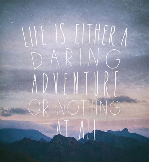 life    daring adventure   picture quotes