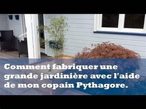 Comment Remplir Une Grande Jardinière : comment fabriquer une grande jardini re avec l 39 aide de mon copain pythagore youtube ~ Melissatoandfro.com Idées de Décoration
