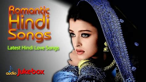Latest Hindi Love Songs 2018