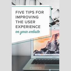 Five Tips For Improving The User Experience On Your Website — Jess Creatives