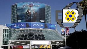 Welcome To E3 2018 Electronic Entertainment Expo June
