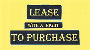 How a Lease with an Option to Purchase Works - OC Real ...