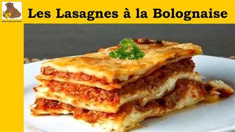 recette lasagne maison italienne les lasagnes 224 la bolognaise recette facile