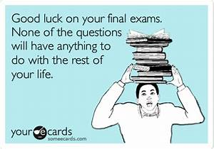 Good Luck On Your Final Exams. None Of The Questions Will ...