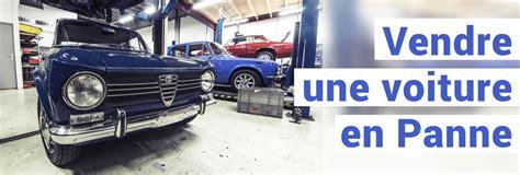 vendre une voiture pour pièces comment vendre une voiture en panne rapidement legipermis