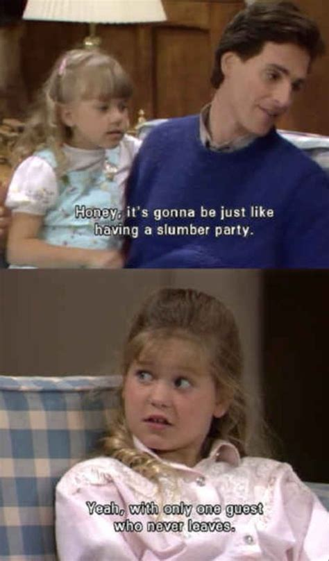 Full House Memes - 38 best full house humor images on pinterest funny stuff michelle tanner and full house quotes