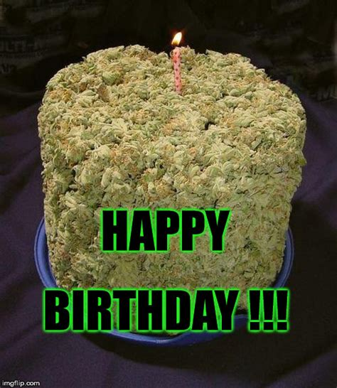 Happy Birthday Cake Meme - happy birthday 4 20 imgflip