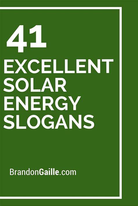 excellent solar energy slogans  taglines solar