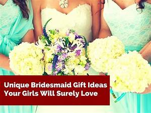 unique bridesmaid gift ideas your girls will surely love With fun wedding gift ideas