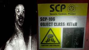 Scp 106 — scp-106 will typically begin to gravitate toward