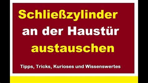 Türen In Mietwohnung Austauschen by Schlie 223 Zylinder Haust 252 R Austauschen T 252 R Zylinder Schloss