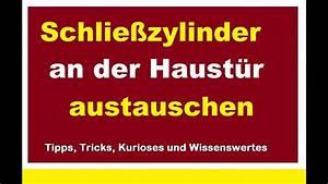 Schloss Austauschen Haustür : schlie zylinder haust r austauschen t r zylinder schloss t rschloss wechseln ausbauen ~ Eleganceandgraceweddings.com Haus und Dekorationen