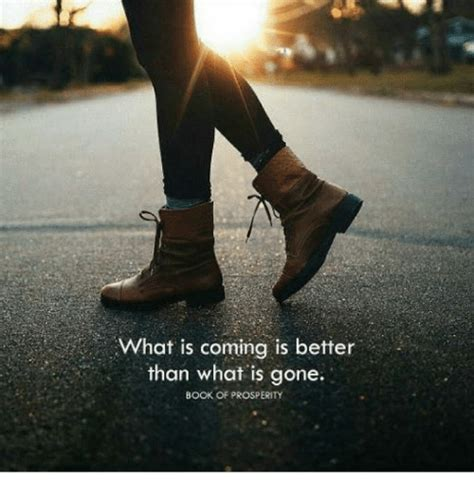 What Is Coming Is Better Than What Is Gone Book Of