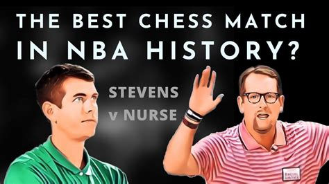 Why Nurse-Stevens was the best chess match in NBA history ...