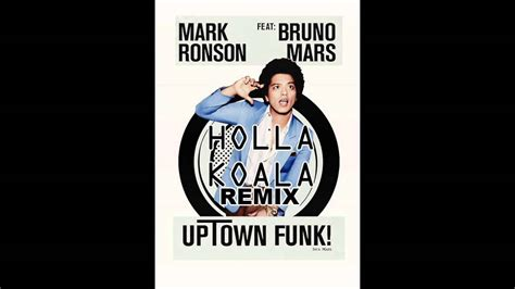 Mark Ronson Ft. Bruno Mars (holla Koala