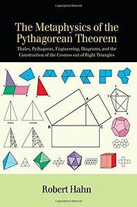 The Metaphysics Of The Pythagorean Theorem Thales Pythagoras Engineering Diagrams And The Construction Of The Cosmos Out Of Right Triangles Suny Series In Ancient Greek Philosophy