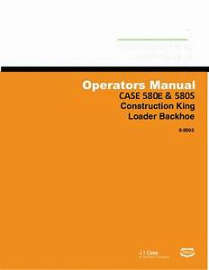 Case 580e 580s Loader Service  U0026 Operator U0026 39 S  U0026 Parts Pdf