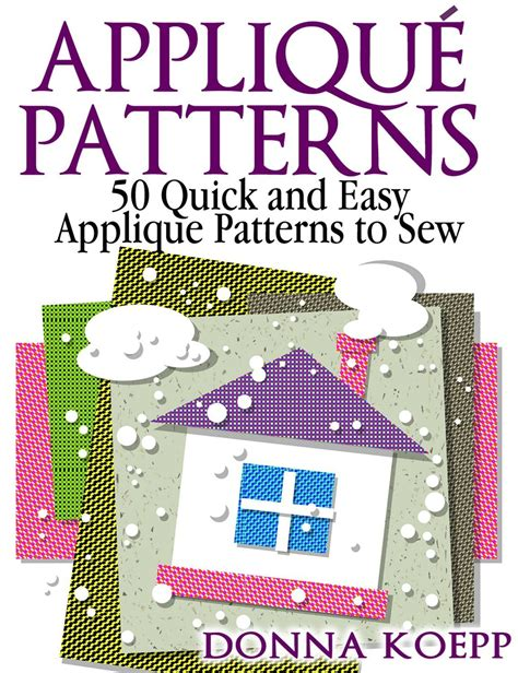 Embroidery Applique Tutorial by Free Ebook Applique Patterns Quilts Tutorials And Patterns
