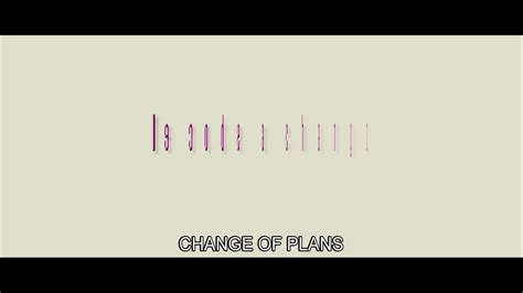 Change of Plans from Le code a changé (2009)