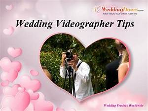 wedding videographer tips With videographer for wedding
