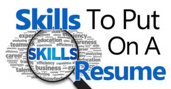 skills and experience to put on a resume skills to put on a resume