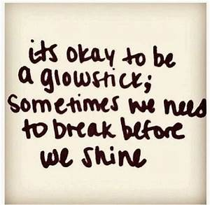 Its Ok To Be A ... Glow On Face Quotes