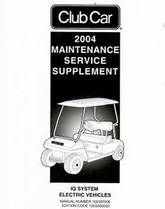 2004 Club Car Iq System Electric Maintenance And Service